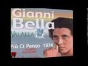 Più ci penso 1974 Versione Originale * Gianni Bella