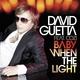 David Guetta-Baby when the light - Я люблю тебя))) Солнышко, ты, мое ясное)