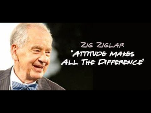 Zig Ziglar | Attitude Makes All The Difference
