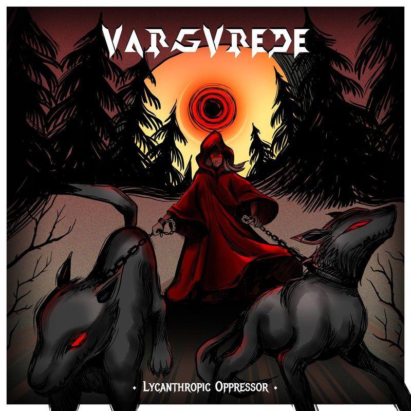 Vargvrede - Lycanthropic Oppressor