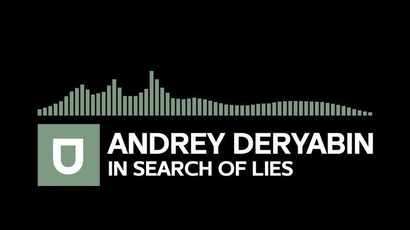 [Chill / Instrumental] - Andrey Deryabin - In Search Of Lies [Umusic Records Premiere]