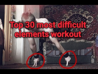 Top 30 most difficult elements workout