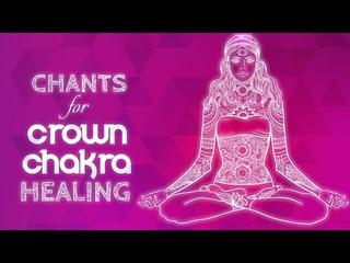 Soothing CROWN CHAKRA CHANTS - Seed Mantra AH Chanting Meditation sahasrara Chakra Healing Music