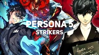 Теперь и на ПК! Persona 5 Strikers — Первый взгляд