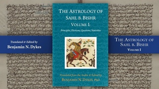 Sahl ibn Bishr: A New Translation by Benjamin Dykes
