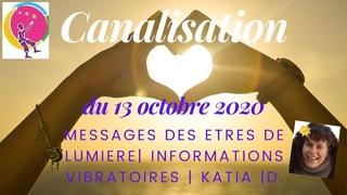 Canalisation des Etres de Lumière par Katia D. D'Abundância, 13/10/20 Gardez Espoir, la Lumière EST