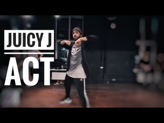 Juicy J - ACT | koutieba Choreography