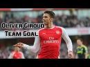 Oliver Giroud - Team Goal