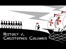 History vs Christopher Columbus Alex Gendler