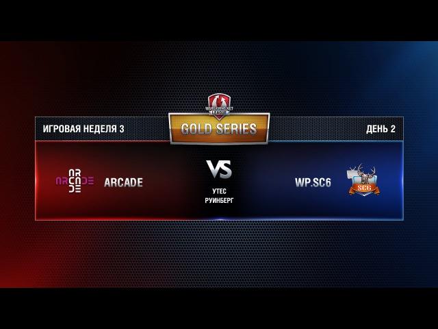 WGL GS WP.SC6 vs ARCADE 3 Season 2015 Week 3 Match 4