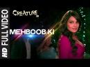 OFFICIAL 'Mehboob Ki' FULL VIDEO Song Creature 3D Mithoon Bipasha Basu Imran Abbas