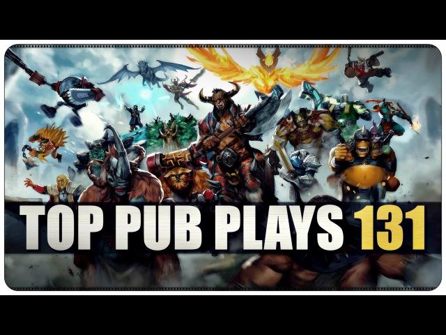 DOTA 2 - Top Pub Plays - EP131