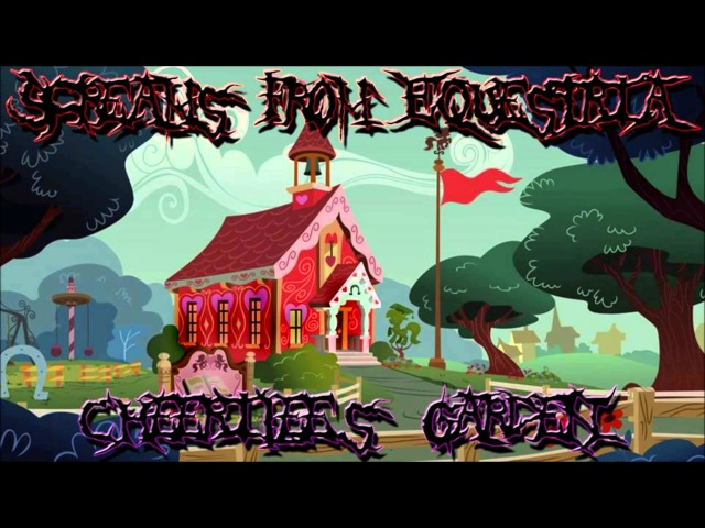 Screams From Equestria Ft Crowcaller - Cheerilee's Garden
