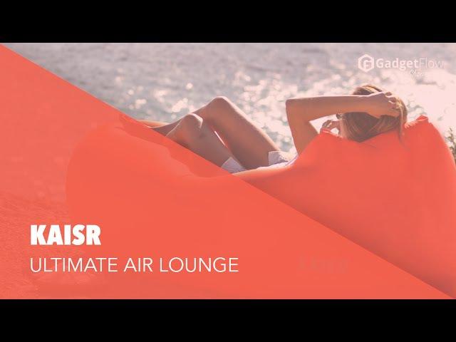 KAISR Original Inflatable Lounge - Product Showcase