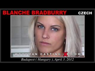 Анальный кастинг Blanche Bradburry (Woodman Casting, anal, dp)
