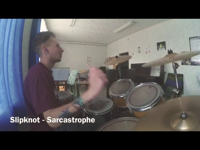 Drum cover ( Slipknot - Sarcastrophe )