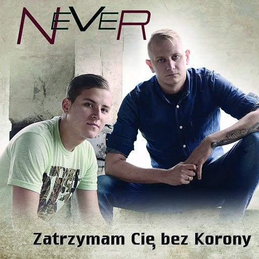 Альбом NEVER Zatrzymam Cię (Bez Korony)
