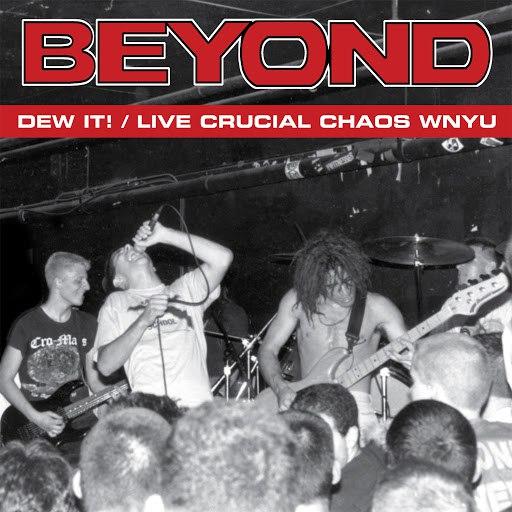 Beyond альбом Dew It! / Live Crucial Chaos WNYU