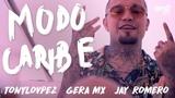 Gera Mx - Modo Caribe Ft. TonyLovpez, Jay Romero