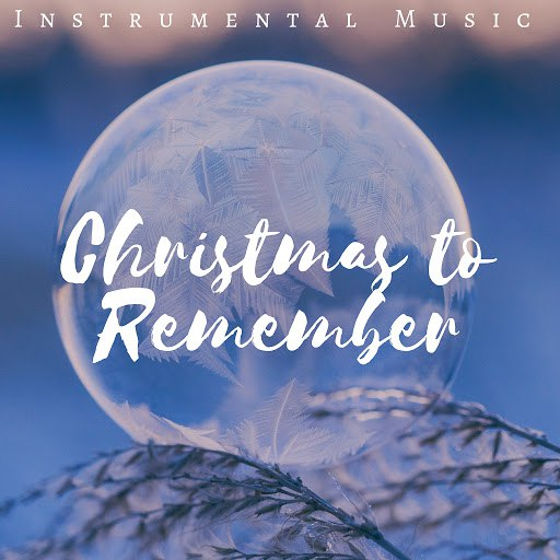 Jingle Bells альбом Christmas to Remember: Instrumental Music for Lonely Night, Christmas Story, Snow Fall, White Angel