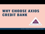 Why Choose Axios Credit Bank &amp It's Financial Services