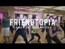 "When you dance Friendtopia as a ""cool down""."