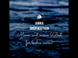 Anna Inspiration - Moon and moon (by Bat For Lashes The Awesome Adventures of Captain Spirit OST)
