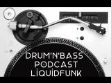Drum'n'Bass podcast (Liquid Funk)