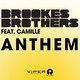 Brookes Brothers feat. Camille - Anthem