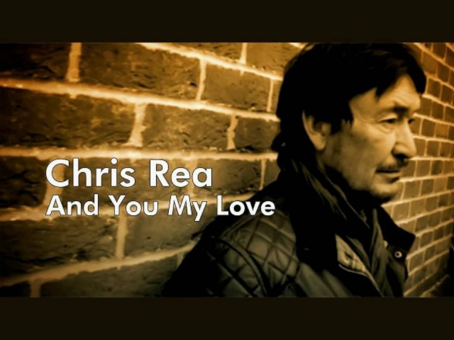 Chris Rea And You My Love 1991 EqHQ