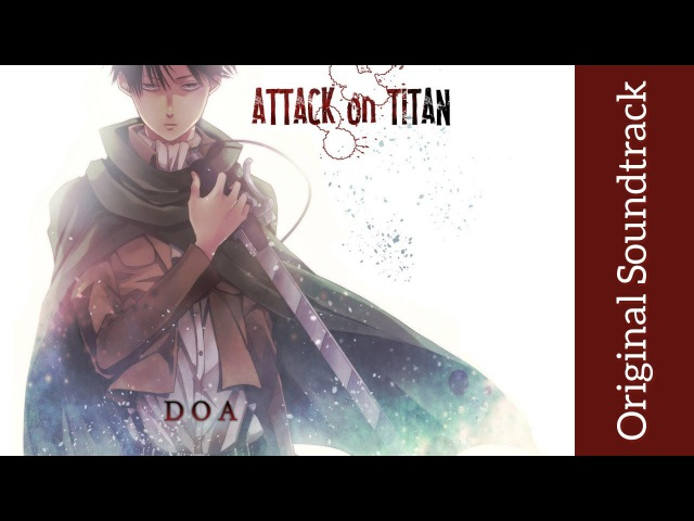 Attack on Titan: Original Soundtrack I DOA High Quality Hiroyuki Sawano