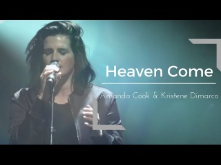 Bethel Music | Amanda Cook & Kristene Dimarco | Heaven Come