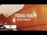 Justin Timberlake - Young Man (Lyrics Lyric Video)