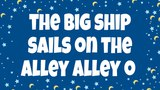 The Big Ship Sails on the Alley Alley O Nursery Rhymes Children Love to Sing