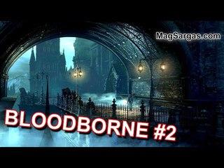 Bloodborne #2 - Фармим - Боль, Страх и Унижение - Маг Sargas