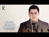 Mirjon Ashrapov - Sarvinozim   Миржон Ашрапов - Сарвинозим (music version)