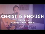 Christ Is Enough - Hillsong Live - acoustic chord video