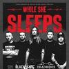 WHILE SHE SLEEPS (UK) II ПЕРЕНОС !!!!!