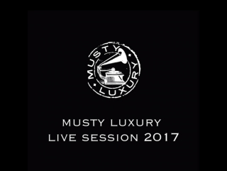 musty luxury Live session 2017