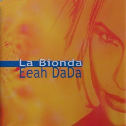 LA BIONDA альбом La Bionda - Eeah Dada - Airplay Rmx (Exclusive)