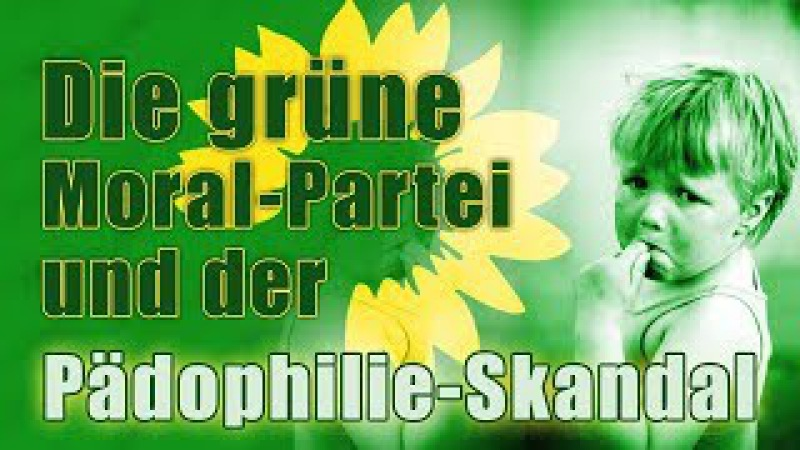 Die grüne Moral-Partei und der Pädophilie-Skandal   12. Februar 2018   www.kla.tv/11924