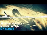 Martin Garrix &amp Danny Avila - Cyclone (Original Mix)