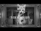 Cat Dealers - Your Body (Remix)