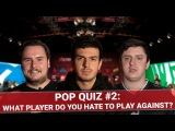 Pop quiz #2 What player do you hate to play against