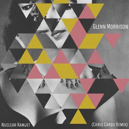Glenn Morrison альбом Nuclear Ramjet (Chris Cargo Remix)