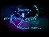 Scooter - Rhapsody In E ( Yahel Remix )