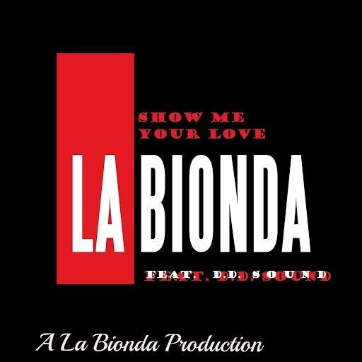 LA BIONDA альбом Show Me Your Love (feat. D.D. Sound) [Electro Dance]