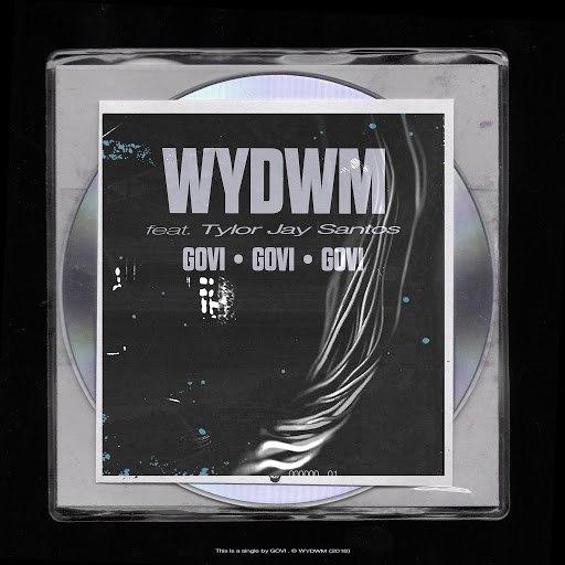 Govi альбом WYDWM (feat. Tylor Jay Santos)