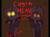 Animatiom Copycat MEME (by Kery Paintress)
