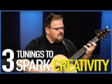 Don Ross 3 Guitar Tunings To Spark Creativity - Guitar Lesson